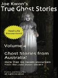 Volume 4 : True Ghost Stories from Canada and the Rockies: Joe Kwon's True Ghost Stories