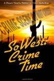 SoWest: Crime Time: Sisters in Crime Desert Sleuths Chapter Anthology (Volume 5)