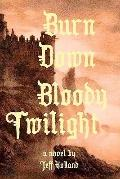 Burn Down Bloody Twilight
