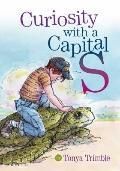 Curiosity, with a Capital S