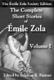 The Complete Short Stories of Emile Zola: Volume I
