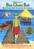 The Adventures of Blue Ocean Bob: Blue Ocean Bob Discovers His Purpose