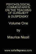 PSYCHOLOGICAL COMMENTARIES on the TEACHING of GURDJIEFF and OUSPENSKY Volume One