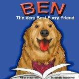 Ben: The Very Best Furry Friend - A children's book about a therapy dog and the friends he m...