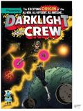 Darklight and Crew #1