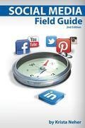 Social Media Field Guide : Second Edition