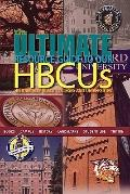 Ultimate Resource Guide to Our HBCUs : Historically Black Colleges and Universities