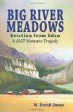 Big River Meadows, Eviction from Eden: A 1927 Montana Tragedy