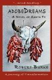 adobeDreams: A Novel of Santa Fe (Volume 1)