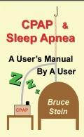 CPAP and Sleep Apnea - A User's Manual By a User