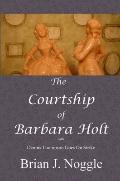 Courtship of Barbara Holt : With Dennis Thompson Goes on Strike