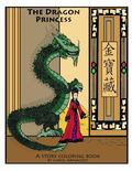 Dragon Princess : A Story Coloring Book