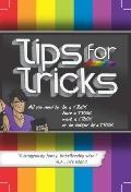 Tips for Tricks