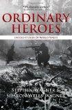 Ordinary Heroes: Untold Stories of World War II