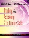 Teaching and Assessing 21st Century Skills: The Classroom Strategies Series