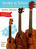 'Ukulele at School, Bk 1 : The Most Fun and Easy Way to Play! (Teacher's Guide)
