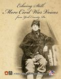 Echoing Still : Remembering the Rebellion and the Gettysburg Campaign: More Civil War Voices...