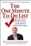 The One-Minute To-Do List: Quickly Get Your Chaos Completely Under Control