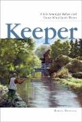 Keeper : A Life Amongst Fishes and Those Who Catch Them