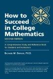 How to Succeed in College Mathematics, Second Edition (A Comprehensive Study and Reference B...