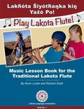 Siy�tȟaŋka Yaz�pi! Play the Lakota Flute! Music Lesson Book for the Traditional ...