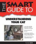 Smart Guide to Understanding Your Cat