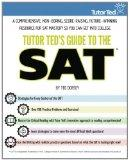 Tutor Ted's Guide to the SAT: A Comprehensive, Non-Boring, Score-Raising, Future-Winning Res...