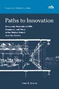 Paths to Innovation : Discovering Recombinant DNA, Oncogenes, and Prions, in One Medical Sch...