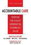 Accountable Care. Bridging the Health Information Technology Divide. 1st Edition