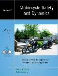 Motorcycle Safety and Dynamics - Vol2 : How to survive the experience throughout your riding...