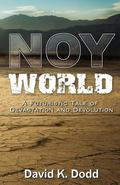 Noy World: A Futuristic Tale of Devastation and Devolution