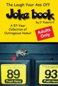 Laugh Your Ass off Joke Book : A 57-Year Collection of Outrageous Humor
