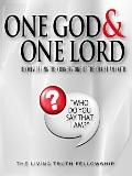 One God and One Lord : Reconsidering the Cornerstone of the Christian Faith