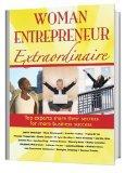 Woman Entrepreneur Extraordinaire Top Experts Share Their Secrets for More Business Success
