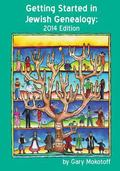 Getting Started in Jewish Genealogy : 2014 Edition