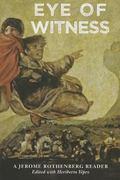 Eye of Witness : A Jerome Rothenberg Reader