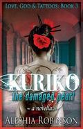 Kuriko the Damaged Pearl : A Novella