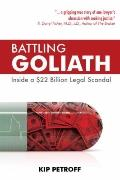 Battling Goliath : Inside a $22 Billion Legal Scandal