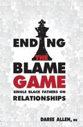 Ending the Blame Game : Single Black Fathers on Relationships