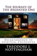 Journey of the Anointed One : Breakthrough to Spiritual Encounter