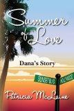 Summer of Love: Dana's Story