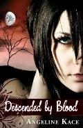 Descended by Blood : A Vampire Born Trilogy, Book One