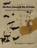Shellac, Linseed Oil, and Paint : Traditional 19th Century Woodwork Finishes