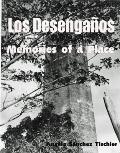Los Desengaños : Memories of a Place