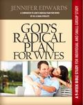 God's Radical Plan for Wives - Companion Bible Study