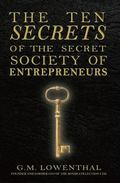 Ten Secrets of the Secret Society of Entrepreneurs