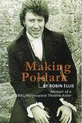 Making Poldark : Memoir of a BBC/Masterpiece Theatre Actor