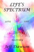 Life's Spectrum : Love, Loss, Military