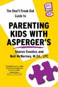 Don't Freak Out Guide to Parenting Kids with Asperger's Syndrome