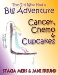 Girl Who Had a Big Adventure - Cancer, Chemo and Cupcakes